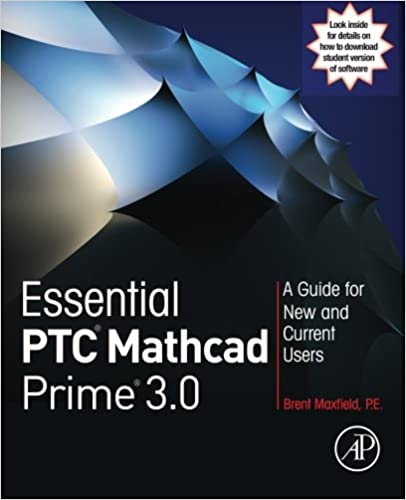 Essential PTC® Mathcad Prime® 3.0: A Guide for New and Current ...