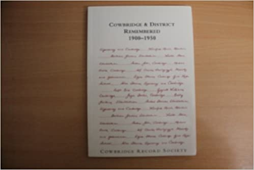 Cowbridge and District Remembered 1900-1950: Memories of Life in Aberthin, Cowbridge, Llanblethian, Llysworney, Maendy, Trerhyngyll and Ystradowen in the Early Years of the Twentieth Century