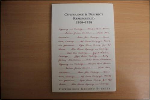 Cowbridge and District Remembered 1900-1950: Memories of Life in Aberthin, Cowbridge, Llanblethian, Llysworney, Maendy, Trerhyngyll and Ystradowen in the Early Years of the Twentieth Century