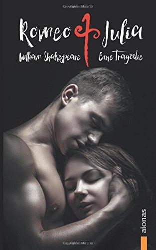 Romeo und Julia: William Shakespeare: Eine Tragödie (Bibliothek der Weltliteratur)