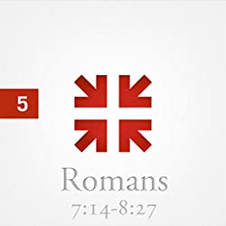 Romans: The Greatest Letter Ever Written, Part 5