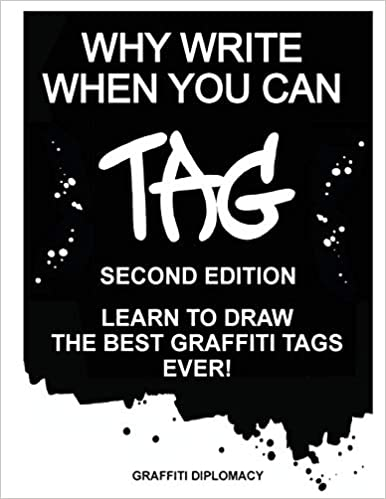 Why Write When You Can Tag: Second Edition: Learn To Draw The Best