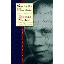 Run to the Mountain: The Story of a VocationThe Journal of Thomas Merton, Volume 1: 1939-1941 (The Journals of Thomas Merton)