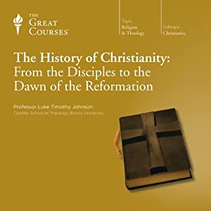 The History of Christianity: From the Disciples to the Dawn of the Reformation Vortrag