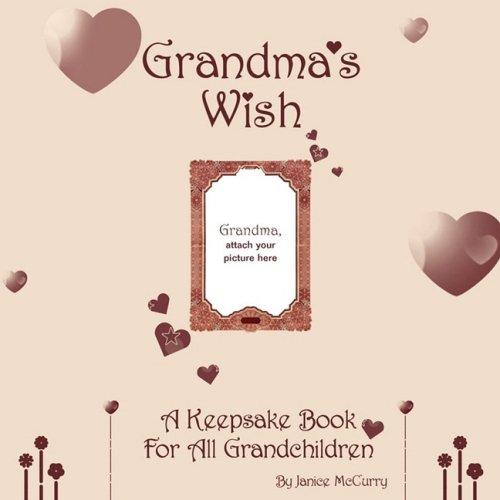 Grandma's Wish: A Keepsake Book for All Grandchildren