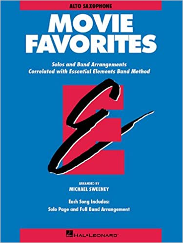Amazon Essential Elements Movie Favorites Alto Saxophone Band Method 9780793559756 Michael Sweeney Hal Leonard Corp Books
