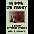 In Dog We Trust (Golden Retriever Mysteries Book 1)