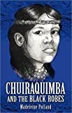 Front cover for the book Chuiraquimba and the Black Robes by Madeleine A. Polland