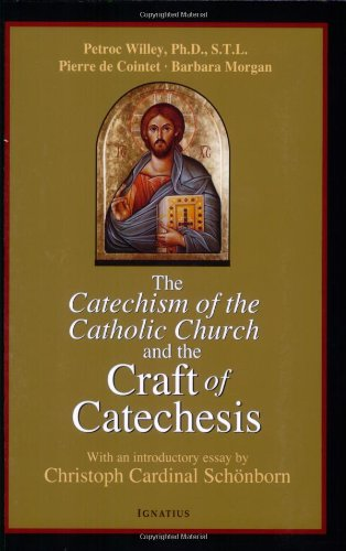 Catechism of the Catholic Church and the Craft of Catechesis -