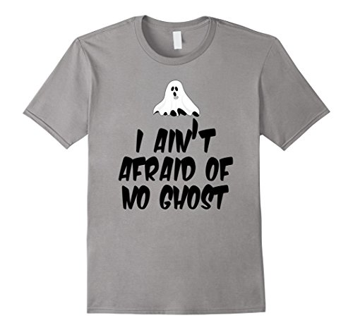 Mens I Ain't Afraid Of No Ghost T-Shirt 2XL (I Spirit Halloween)