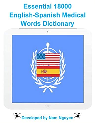 Read online Essential 18000 English-Spanish Medical Words Dictionary PDF, azw (Kindle)