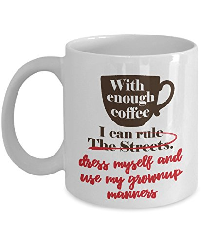 With Enough Coffee I Can Rule The Streets Coffee & Tea Gift Mug For Homies, Biker, Taxi Driver, Truck Driver, School Bus Driver, Street -