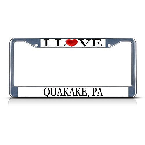 License Plate Frame I Love Heart Quakake Pa Aluminum Metal License Plate Frame Silver