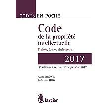 Code de la Propriété Intellectuelle 2017: Traités, Législations