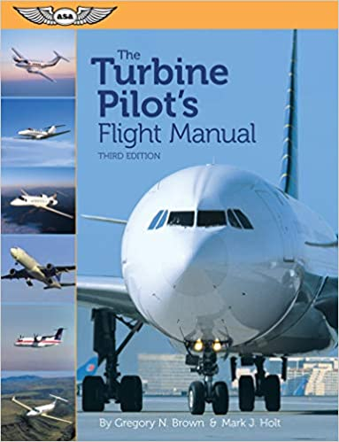 The Turbine Pilot's Flight Manual: Gregory N  Brown, Mark J
