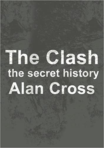 Read online The Clash: the secret history (The Secret History of Rock) PDF, azw (Kindle), ePub, doc, mobi
