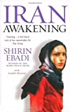Front cover for the book Iran Awakening: A Memoir of Revolution and Hope by Shirin Ebadi