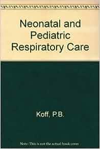 Comprehensive Perinatal and Pediatric Respiratory Care / Edition 2