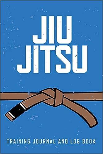 Book's Cover of Jiu Jitsu Training Journal and Log Book: Brown Belt (Inglés) Tapa blanda – 18 mayo 2019