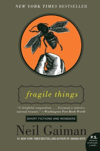 Fragile Things: Short Fictions And Wonders (P.S.)