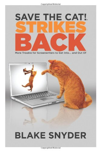 Download Save the Cat!® Strikes Back: More Trouble for Screenwriters to Get into ... and Out of pdf