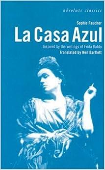 La Casa Azul (Oberon Modern Plays)