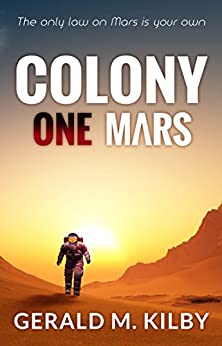 Colony One Mars (Colony Mars Book 1) by [Kilby, Gerald M.]
