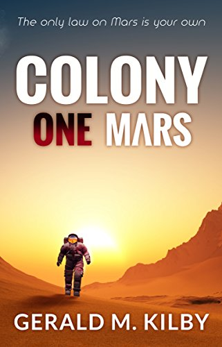 Amazon colony one mars colony mars book 1 ebook gerald m colony one mars colony mars book 1 by kilby gerald m fandeluxe Gallery