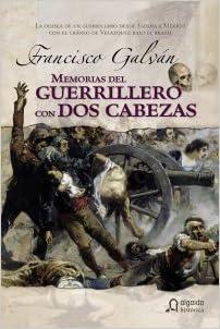 Memorias del guerrillero con dos cabezas Algaida Literaria - Algaida Histórica: Amazon.es: Galvan Olalla, Francisco: Libros