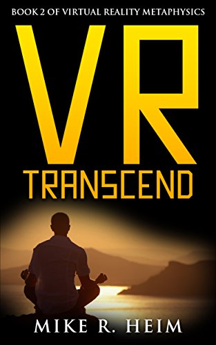 VR Transcend: Book Two of Virtual Reality Metaphysics