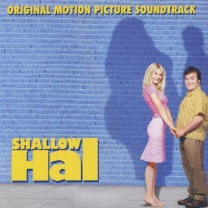 SHALLOW HAL by O.S.T. (2002-04-24)