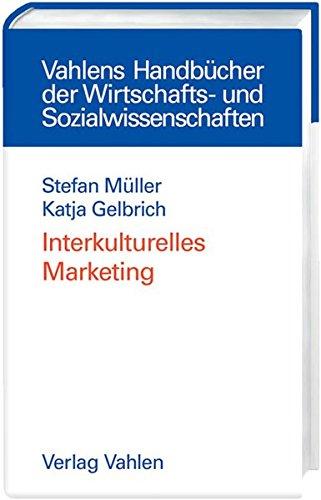 Interkulturelles Marketing (Vahlens Handbücher der Wirtschafts- und Sozialwissenschaften)