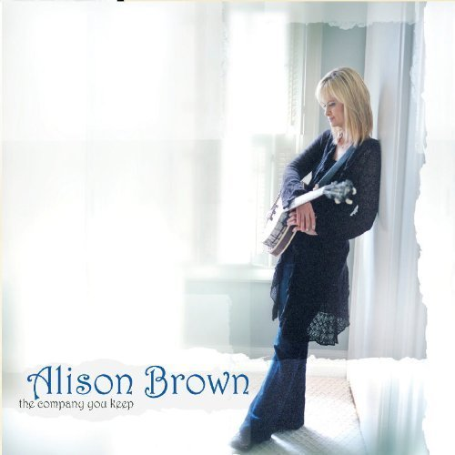 The Company You Keep by Alison Brown (2009-04-07)