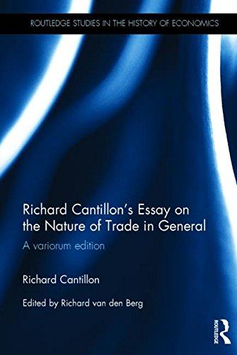 Richard Cantillon's Essay on the Nature of Trade in General: A Variorum Edition (Routledge Studies in the History of Eco