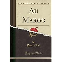 Au Maroc (Classic Reprint)