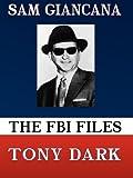The Fbi Files Sam Giancan, Tony Dark, 0615127207