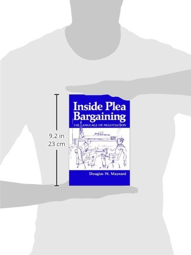 Inside Plea Bargaining: The Language of Negotiation by Plenum Press