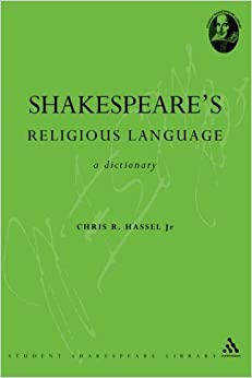 Shakespeare's Religious Language: A Dictionary (Student Shakespeare Library)