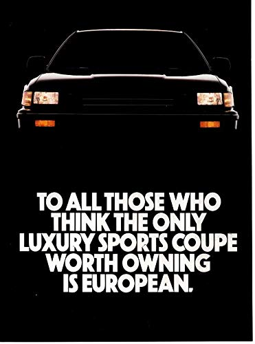"Magazine Insert/Brochure/Print ad: 1987 Acura Legend, 2.7 L V-6.""To All Thise Who Think The Only Sports Coupe Worth Owning is European.You'd Better Sit Down"""