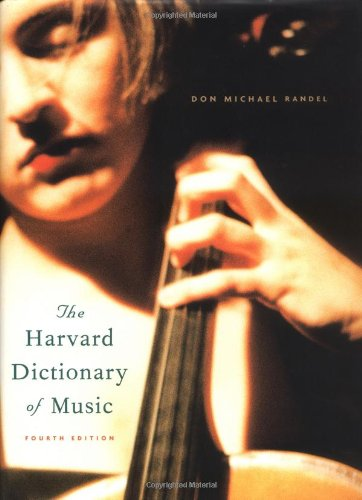 (The Harvard Dictionary of Music (Harvard University Press Reference Library))