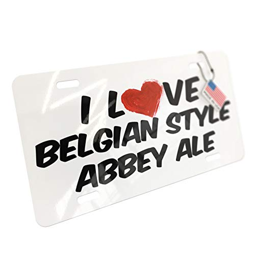 NEONBLOND I Love Belgian Style Abbey Ale Beer Aluminum License Plate