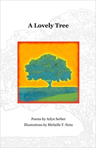 A Lovely Tree: Arlyn Serber, Michelle T. Sixta ...