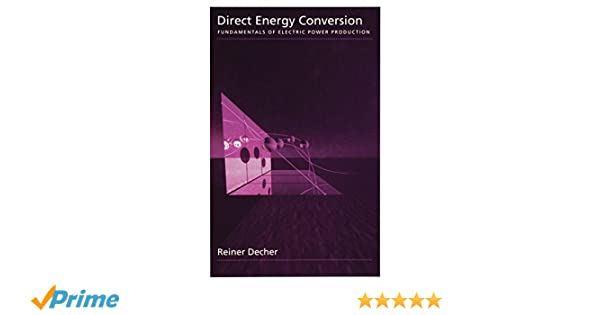 Direct Energy Conversion: Fundamentals of Electric Power Production