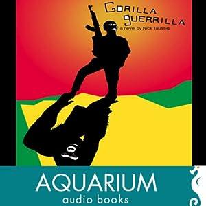 Guerilla Gorilla Audiobook