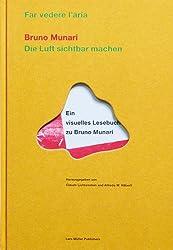 Die Luft sichtbar machen / Far vedere l'aria: Ein visuelles Lesebuch zu Bruno Munari (German and Italian Edition)