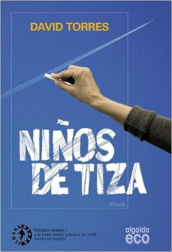 Niños de Tiza (Algaida Literaria - Eco): Amazon.es: Torres Ruiz, David: Libros