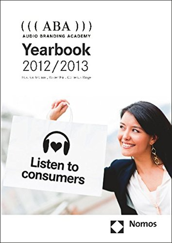ABA - Audio Branding Academy Yearbook 2012/2013 by Brand: Nomos Publishers