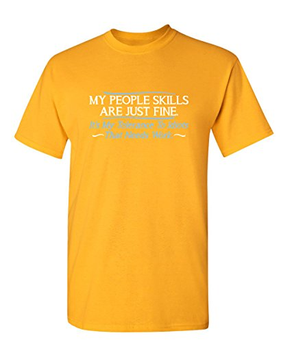 Feelin Good Tees My People Skills Are Fine It's My Idiots Sarcastic Mens Graphic Funny T Shirt M Gold (People Funny T-shirt Yellow)