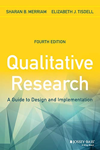 Qualitative Research: A Guide to Design and