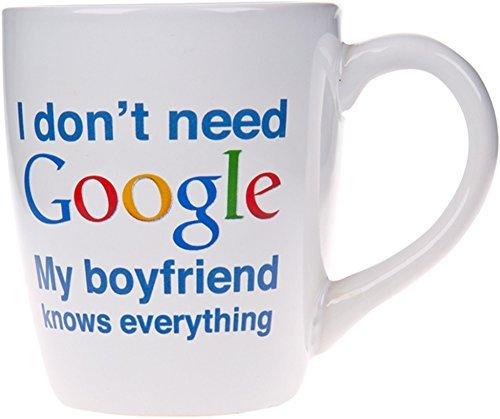 Boyfriend Mug (I dont need Google My.....Knows Everything Novelty Ceramic Mug- 22 Oz. Coffee Tea Cup (My Boyfriend))